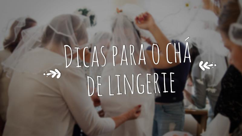 chá de lingerie - como organizar - blog do casamento