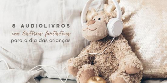8 audiolivros com histórias fantásticas para o Dia das Crianças
