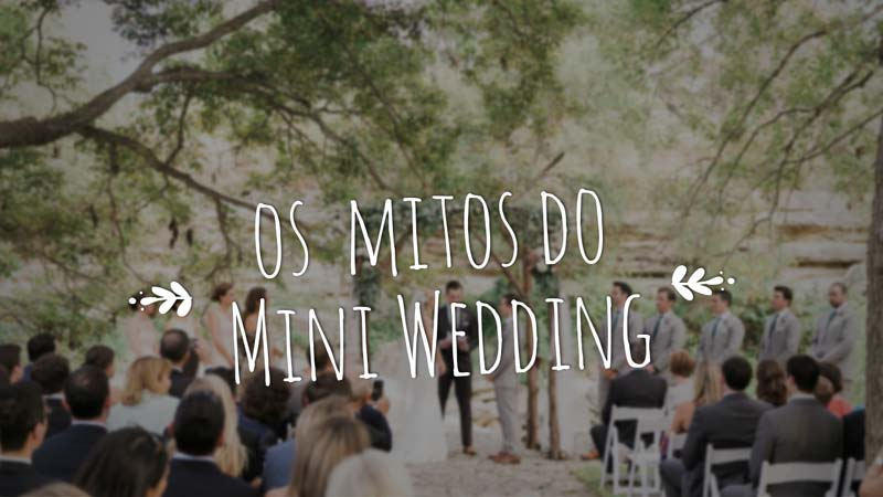 mitos do mini wedding - blog do casamento